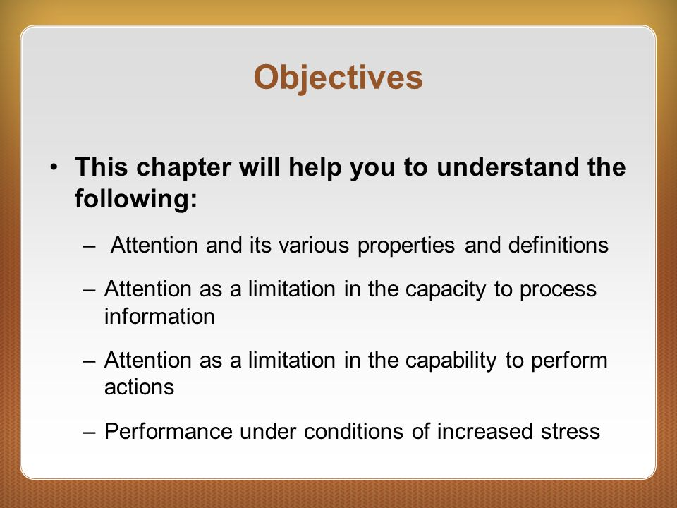 Objectives This chapter will help you to understand the following: