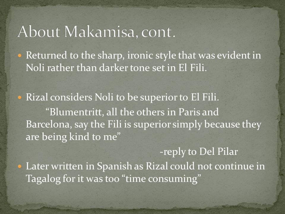 About Makamisa, cont. Returned to the sharp, ironic style that was evident in Noli rather than darker tone set in El Fili.
