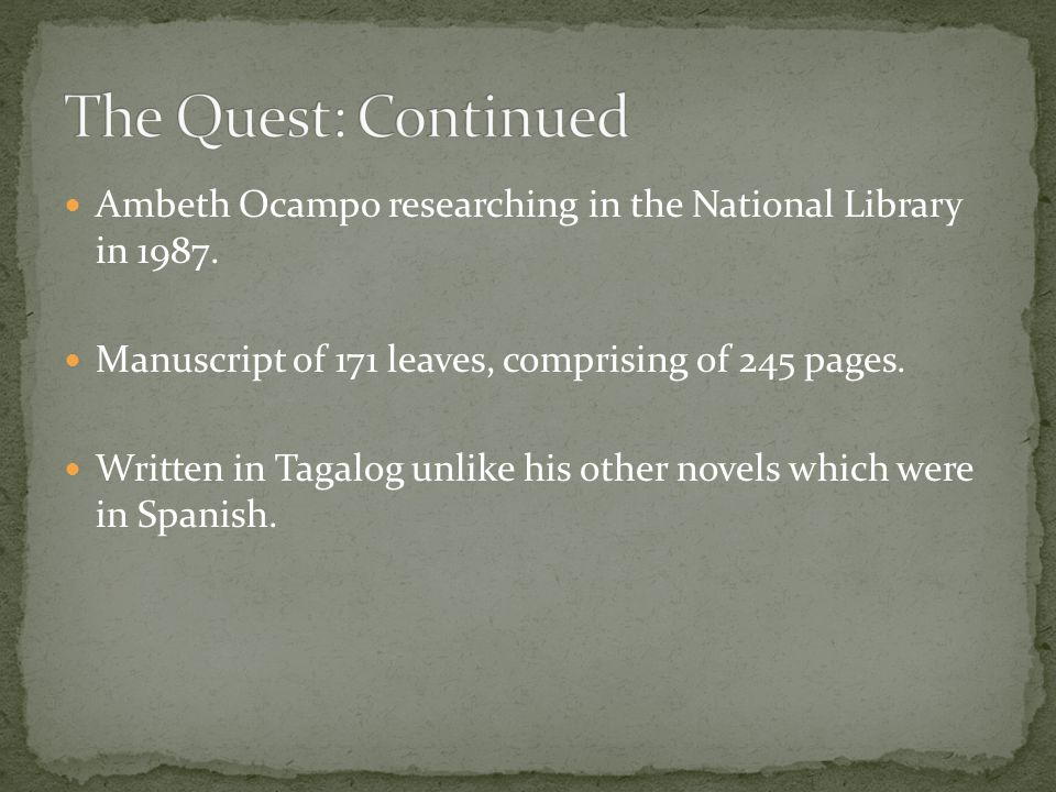 The Quest: Continued Ambeth Ocampo researching in the National Library in 1987. Manuscript of 171 leaves, comprising of 245 pages.