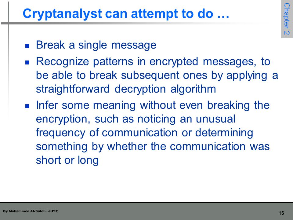 Cryptanalyst can attempt to do …