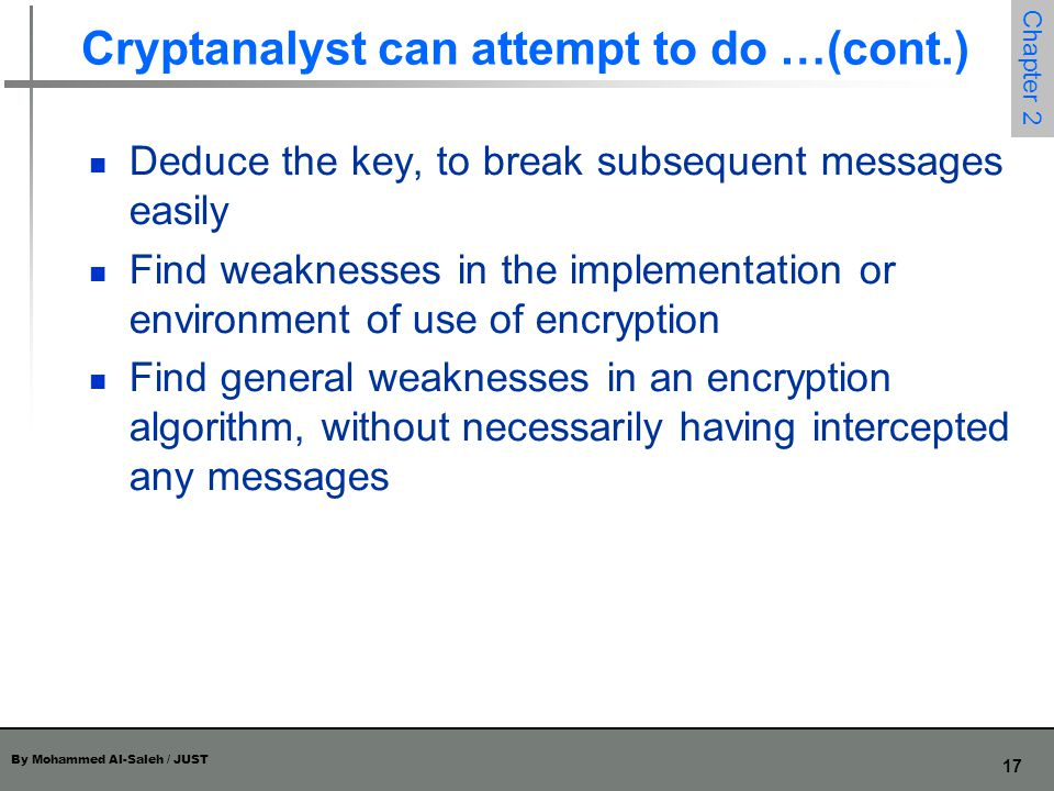 Cryptanalyst can attempt to do …(cont.)