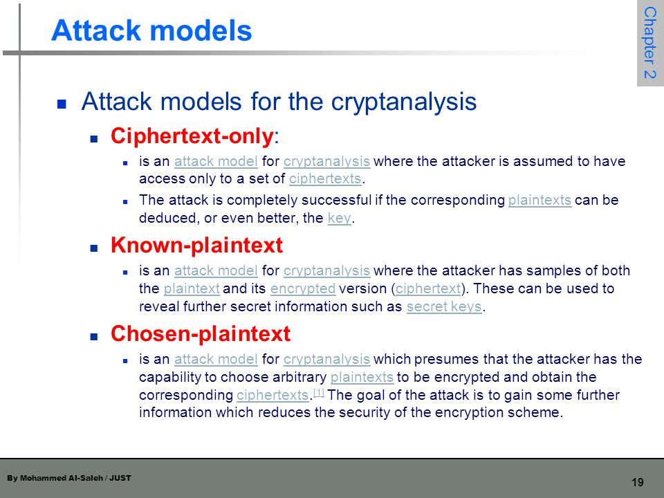 Attack models Attack models for the cryptanalysis Ciphertext-only: