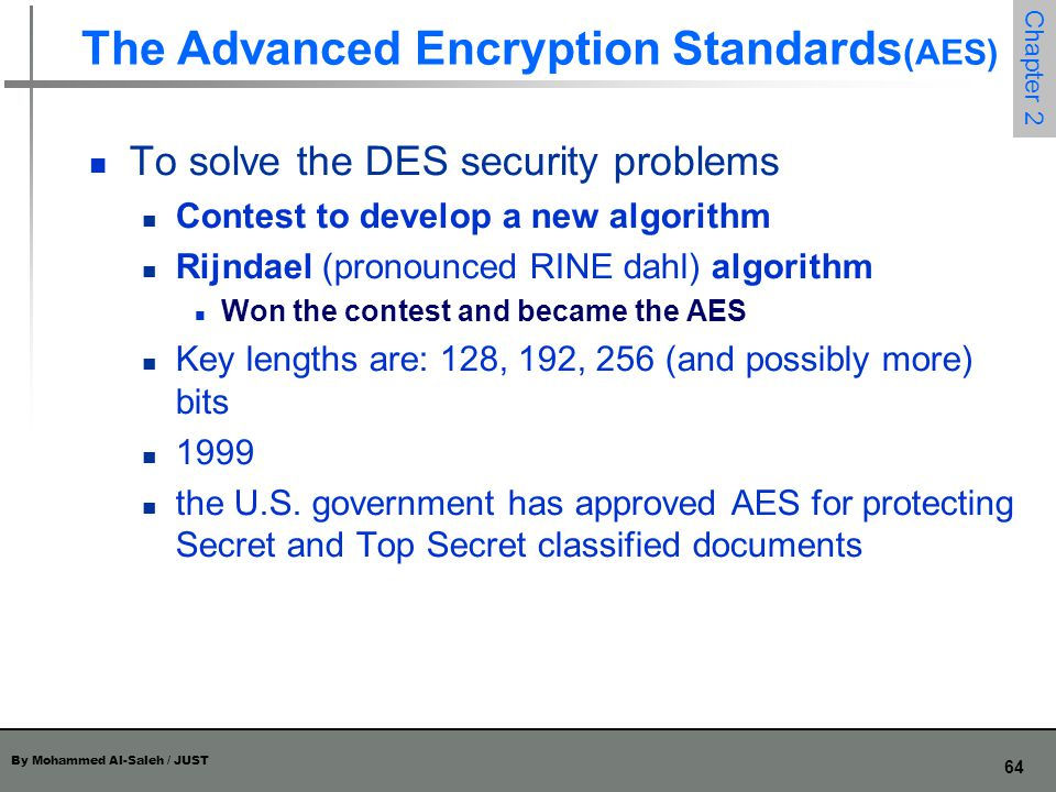 The Advanced Encryption Standards(AES)
