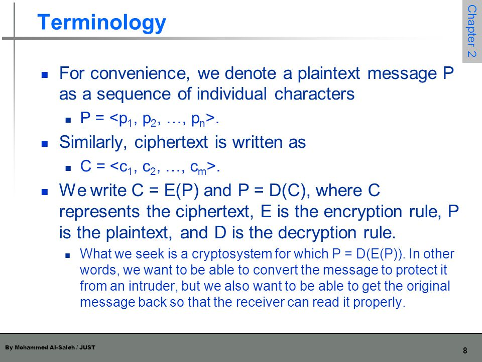Terminology For convenience, we denote a plaintext message P as a sequence of individual characters.