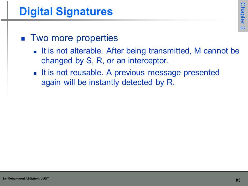 Digital Signatures Two more properties