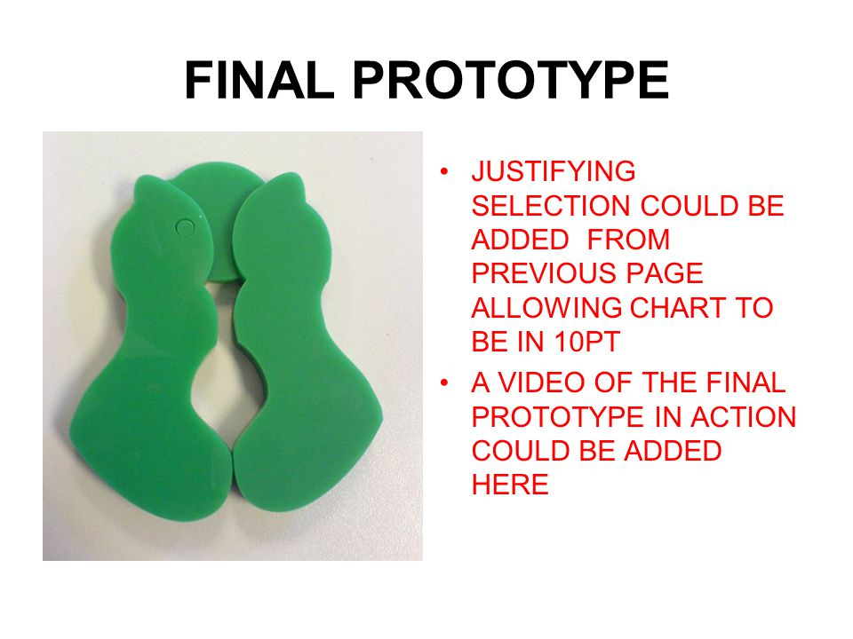 FINAL PROTOTYPE JUSTIFYING SELECTION COULD BE ADDED FROM PREVIOUS PAGE ALLOWING CHART TO BE IN 10PT.
