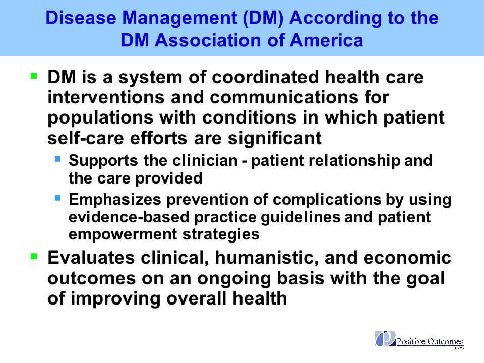 Disease Management (DM) According to the DM Association of America