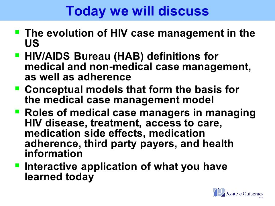 Today we will discuss The evolution of HIV case management in the US