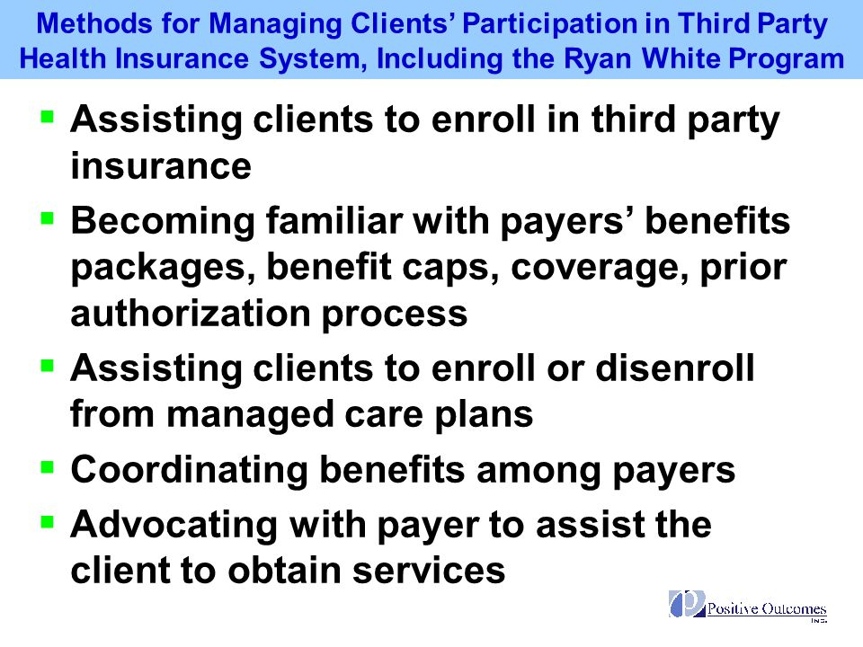 Assisting clients to enroll in third party insurance