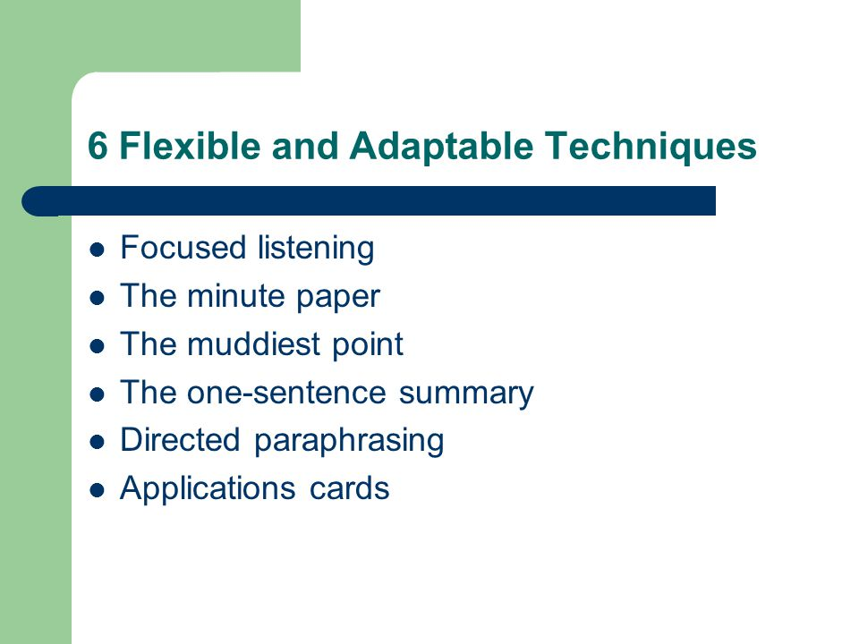 6 Flexible and Adaptable Techniques