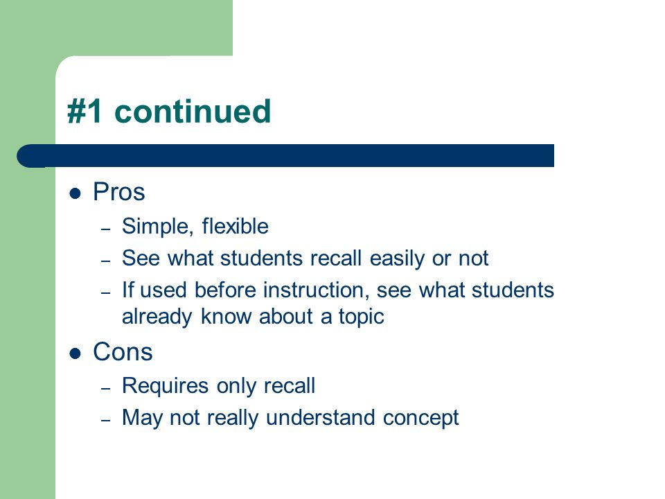#1 continued Pros Cons Simple, flexible