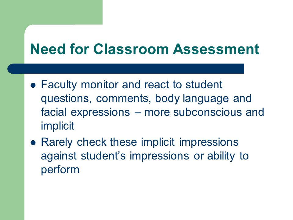 Need for Classroom Assessment