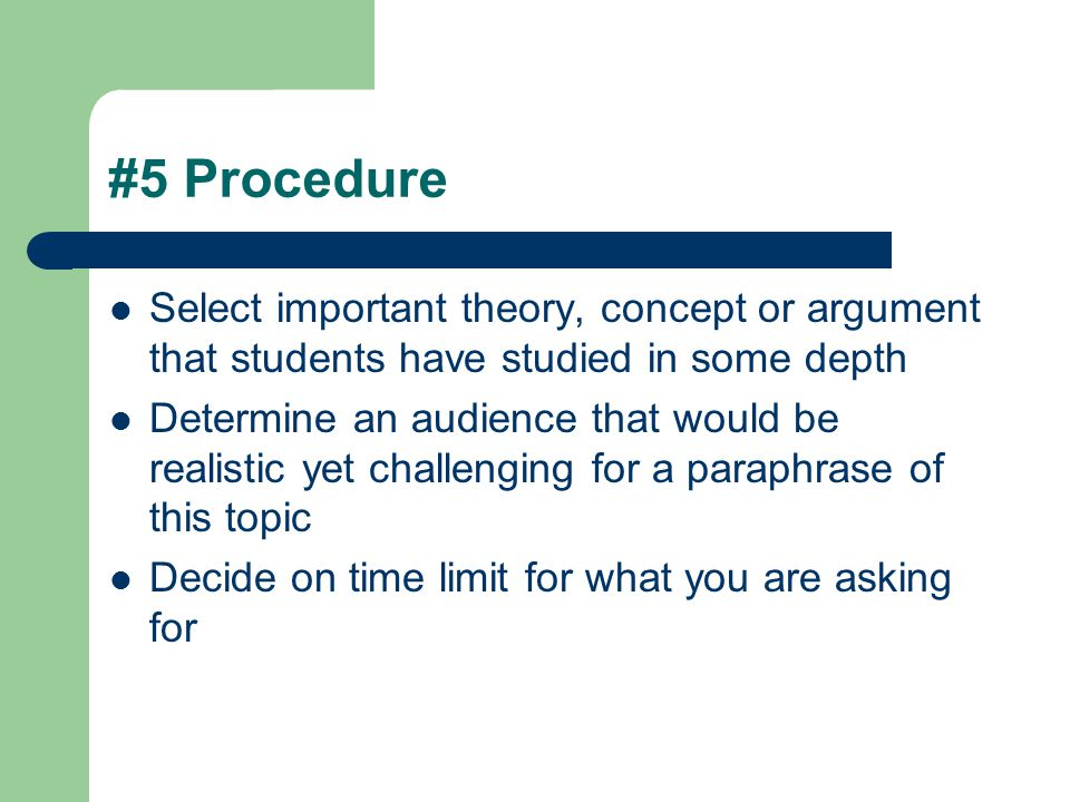 #5 Procedure Select important theory, concept or argument that students have studied in some depth.