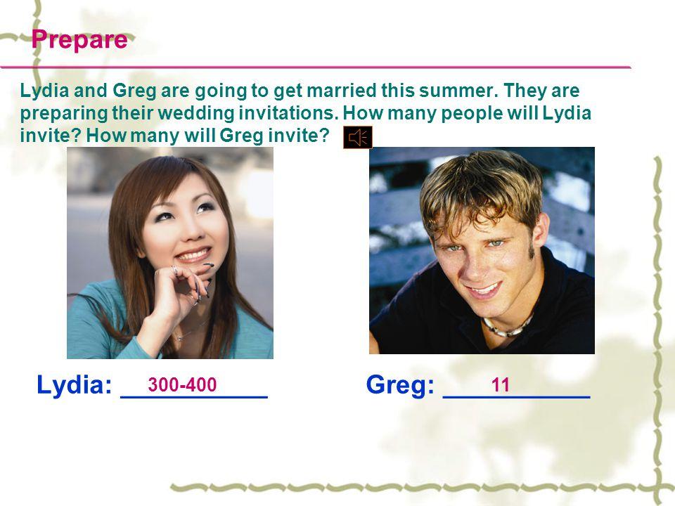 Prepare Lydia: __________ Greg: __________