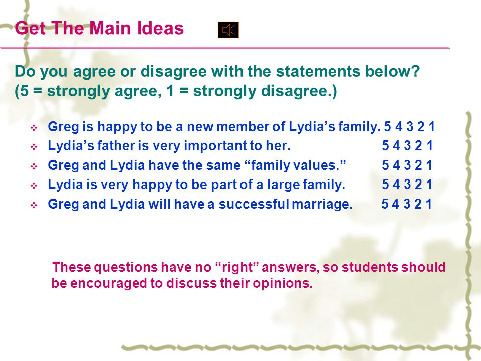 Get The Main Ideas Do you agree or disagree with the statements below (5 = strongly agree, 1 = strongly disagree.)