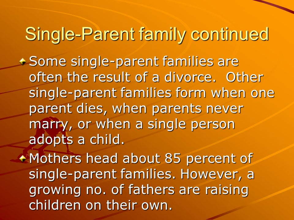 Single-Parent family continued