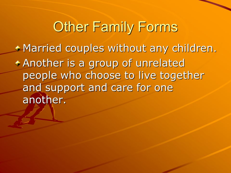 Other Family Forms Married couples without any children.