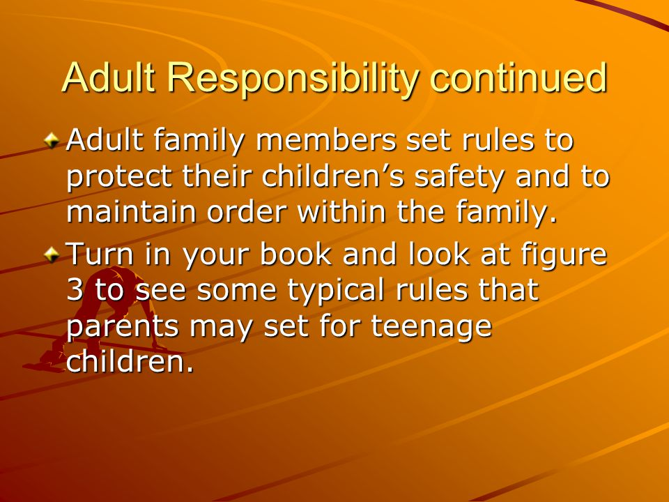 Adult Responsibility continued
