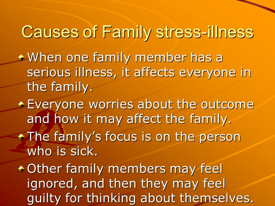 Causes of Family stress-illness