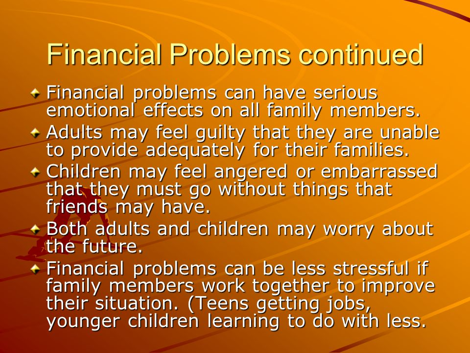 Financial Problems continued