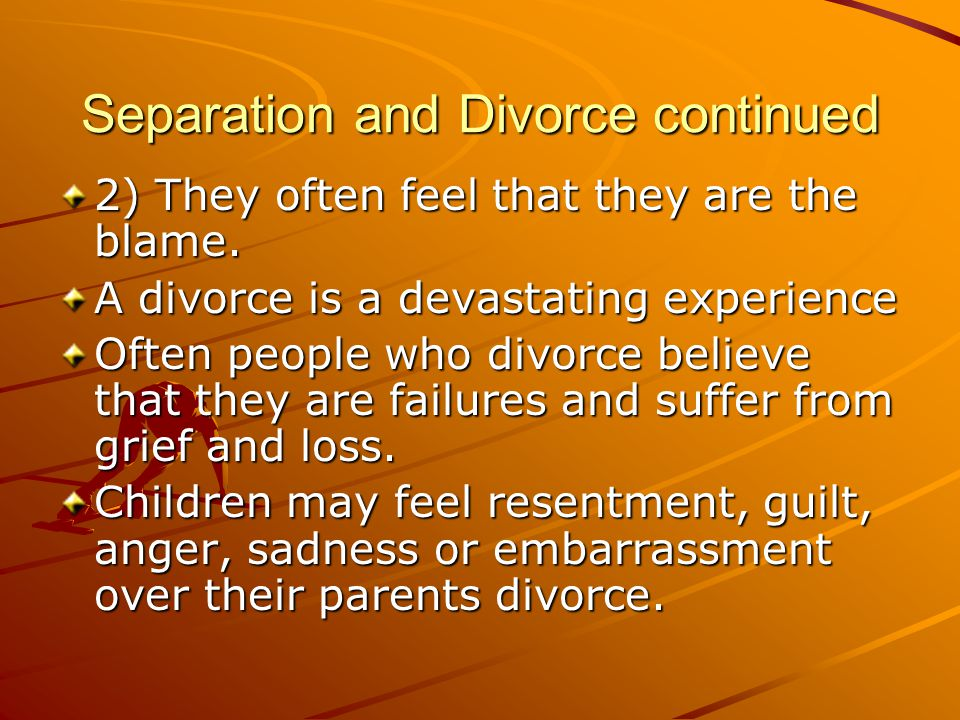 Separation and Divorce continued