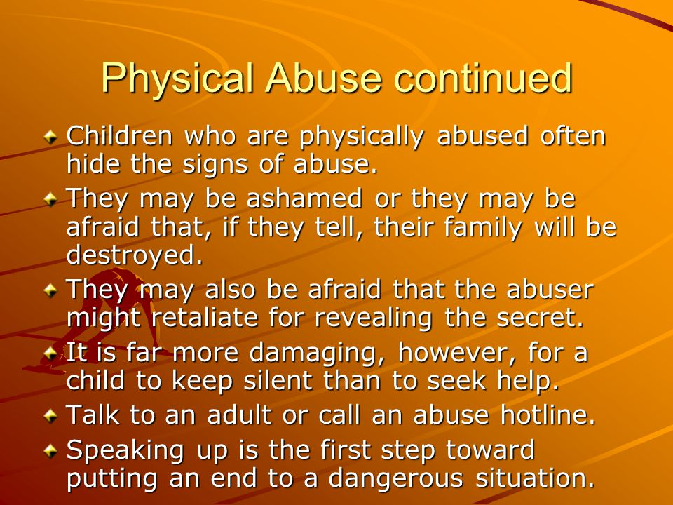 Physical Abuse continued