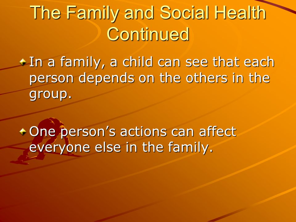 The Family and Social Health Continued