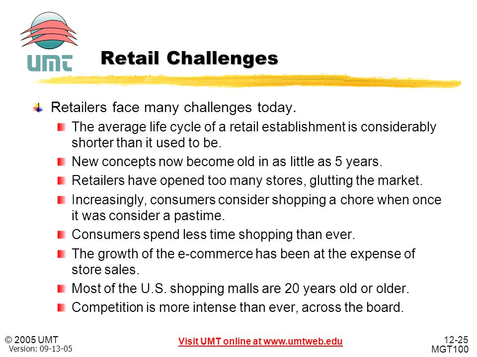 Retail Challenges Retailers face many challenges today.