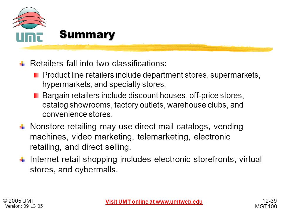 Summary Retailers fall into two classifications: