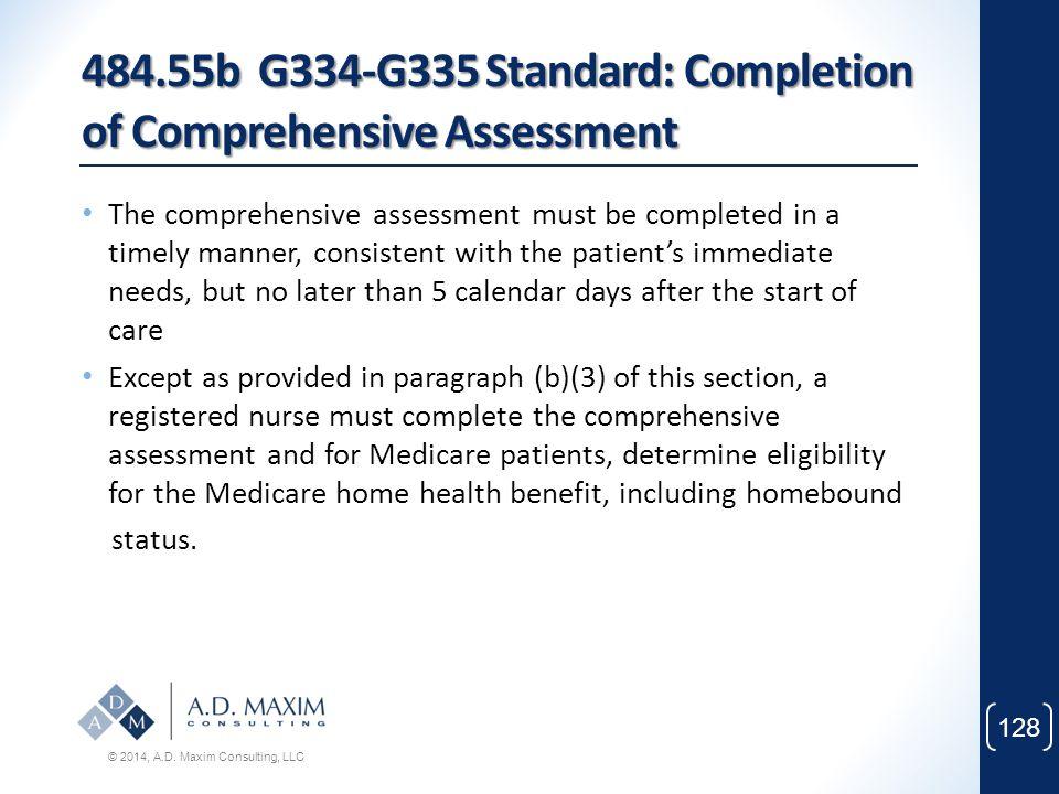 484.55b G334-G335 Standard: Completion of Comprehensive Assessment