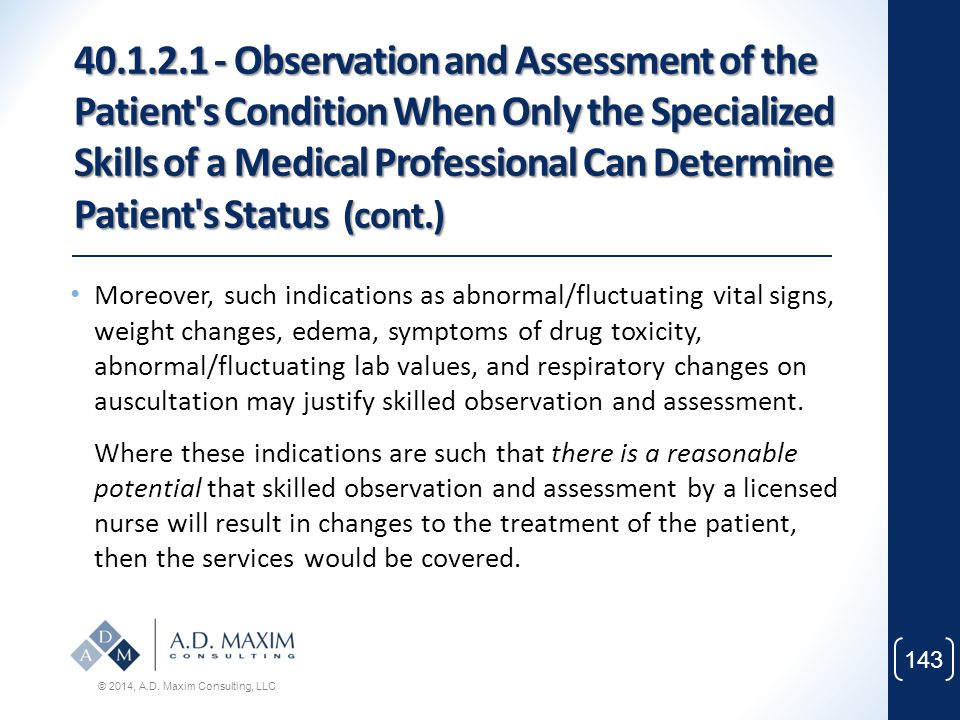 40.1.2.1 - Observation and Assessment of the Patient s Condition When Only the Specialized Skills of a Medical Professional Can Determine Patient s Status (cont.)