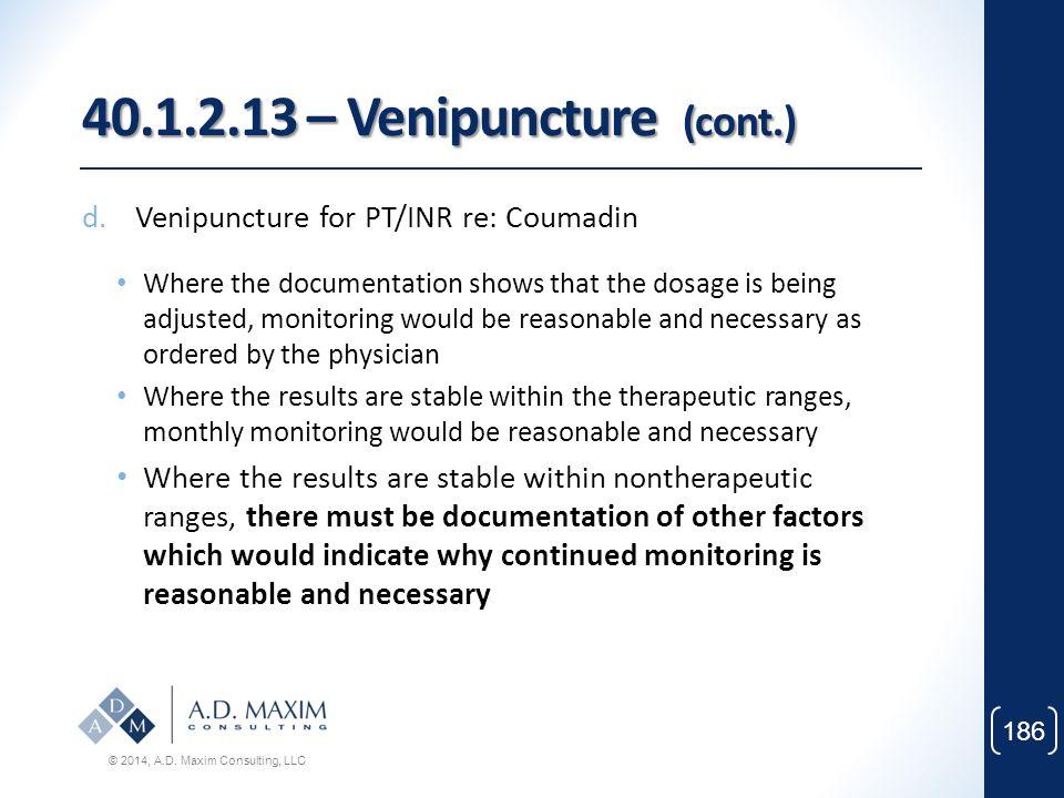40.1.2.13 – Venipuncture (cont.) Venipuncture for PT/INR re: Coumadin