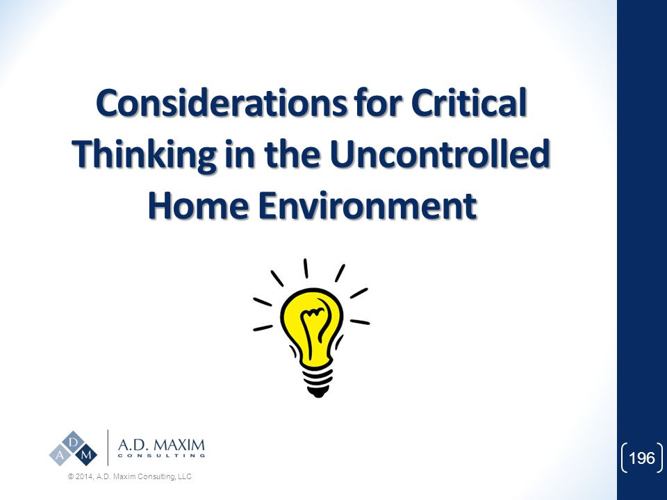 Considerations for Critical Thinking in the Uncontrolled Home Environment