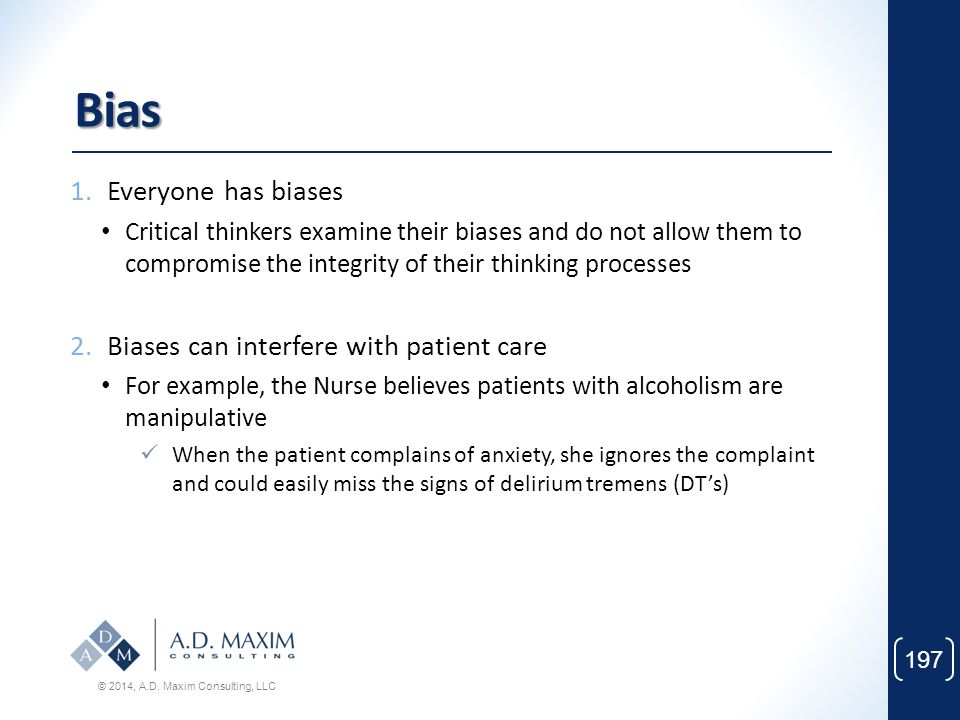 Bias Everyone has biases Biases can interfere with patient care