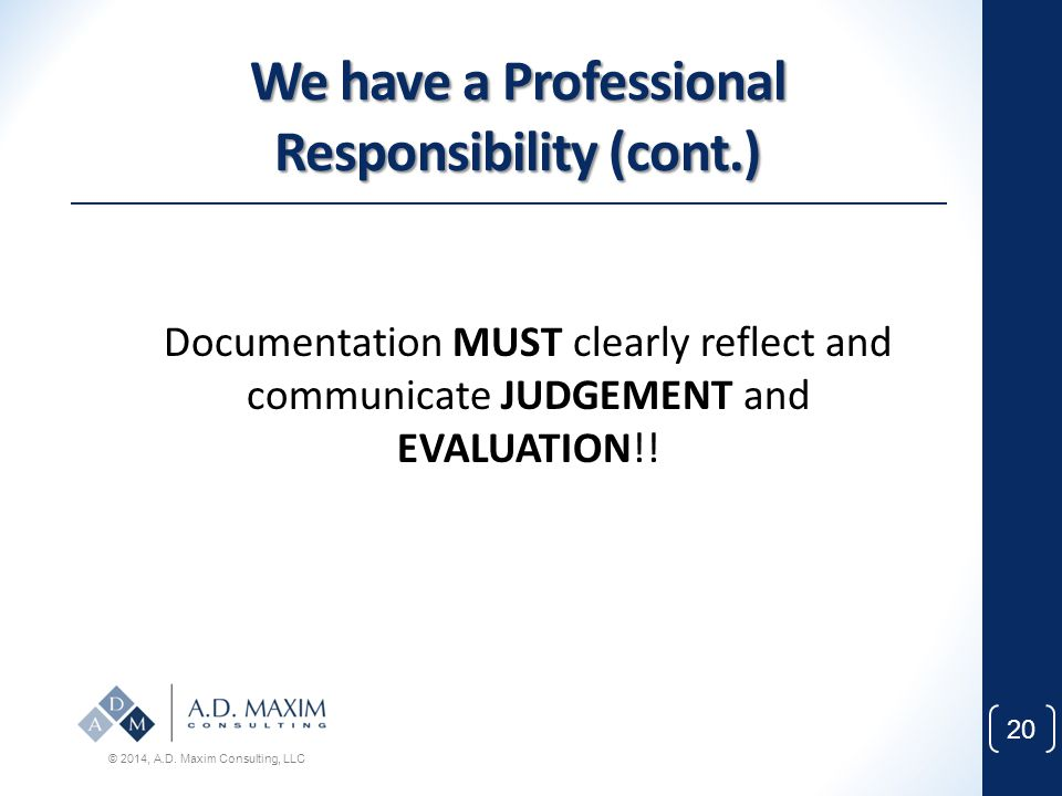 We have a Professional Responsibility (cont.)