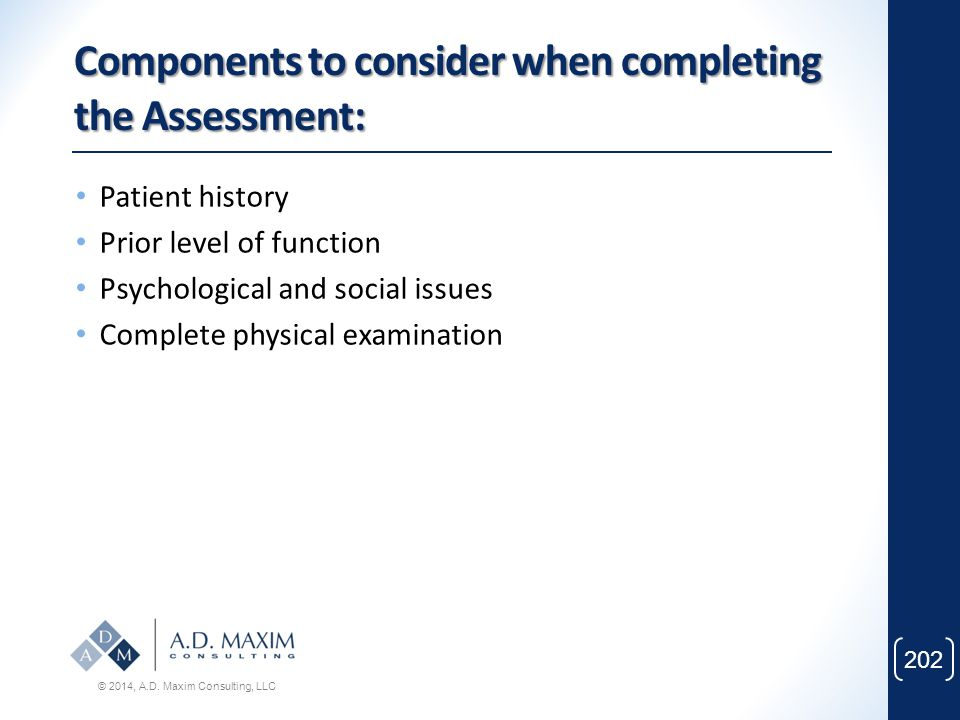Components to consider when completing the Assessment: