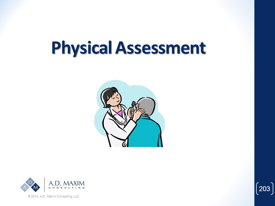 Physical Assessment © 2014, A.D. Maxim Consulting, LLC