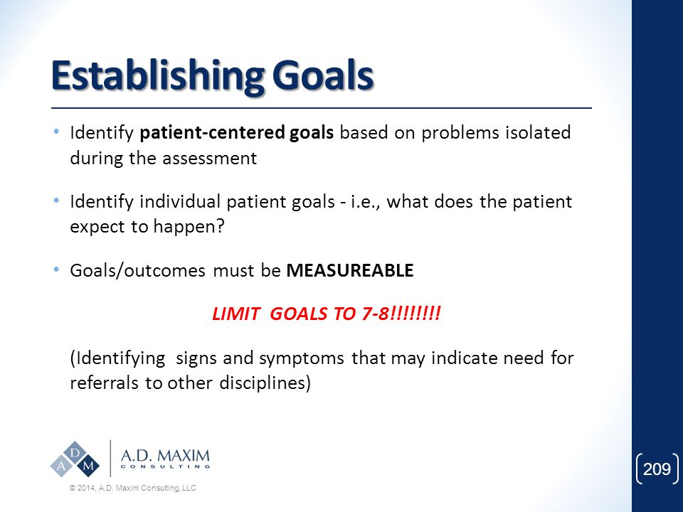 Establishing Goals Identify patient-centered goals based on problems isolated during the assessment.