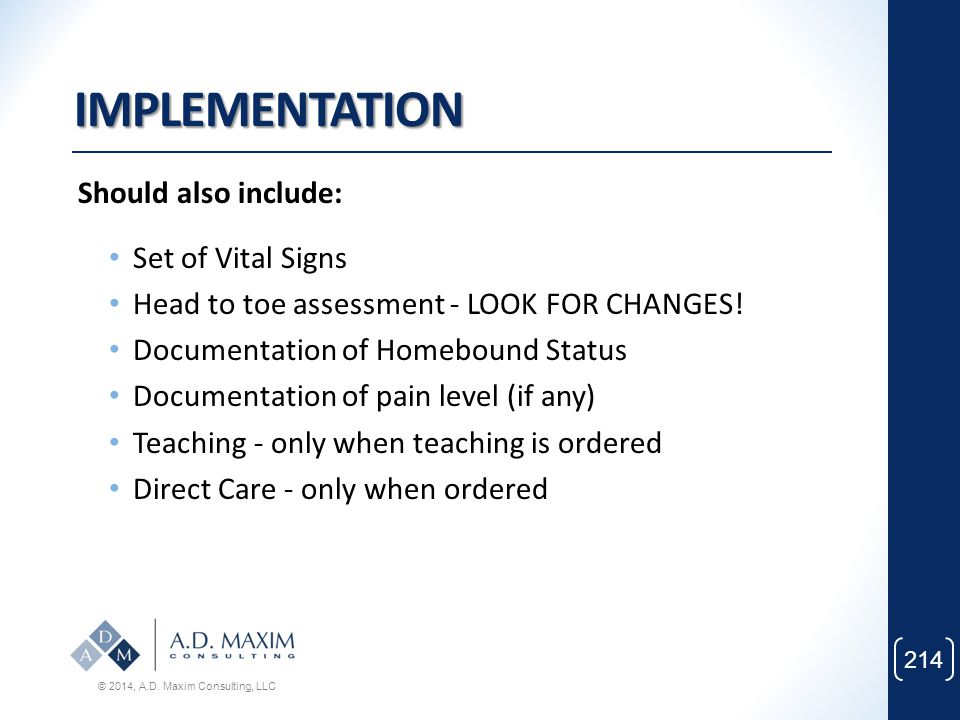 IMPLEMENTATION Should also include: Set of Vital Signs