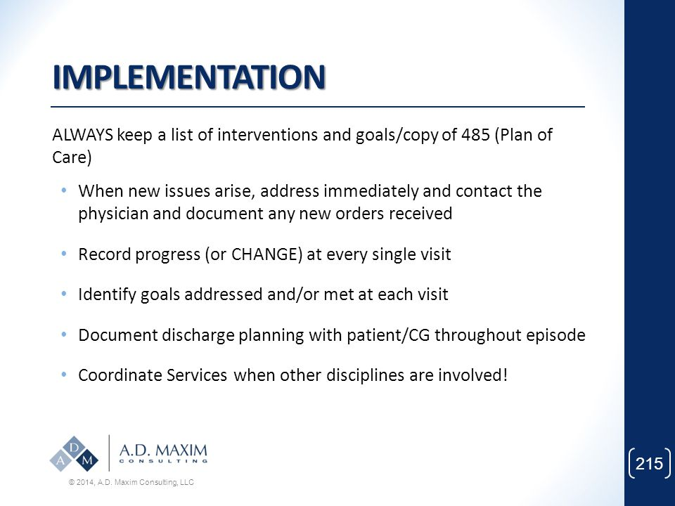 IMPLEMENTATION ALWAYS keep a list of interventions and goals/copy of 485 (Plan of Care)