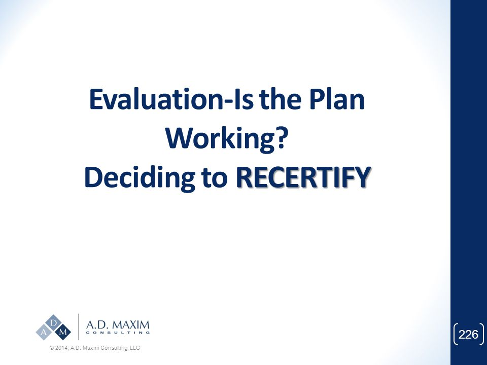 Evaluation-Is the Plan Working Deciding to RECERTIFY