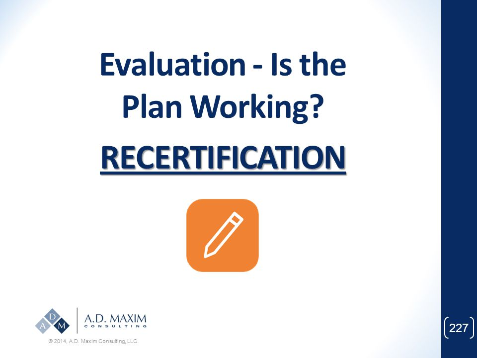 Evaluation - Is the Plan Working RECERTIFICATION