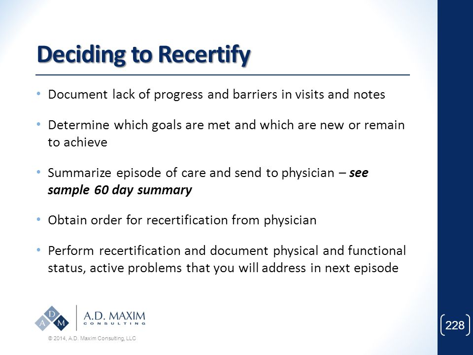 Deciding to Recertify Document lack of progress and barriers in visits and notes.