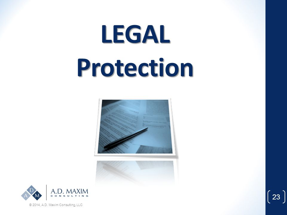 LEGAL Protection © 2014, A.D. Maxim Consulting, LLC