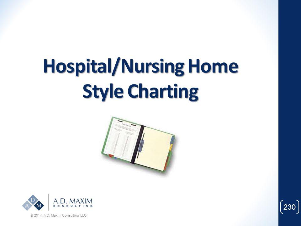 Hospital/Nursing Home Style Charting