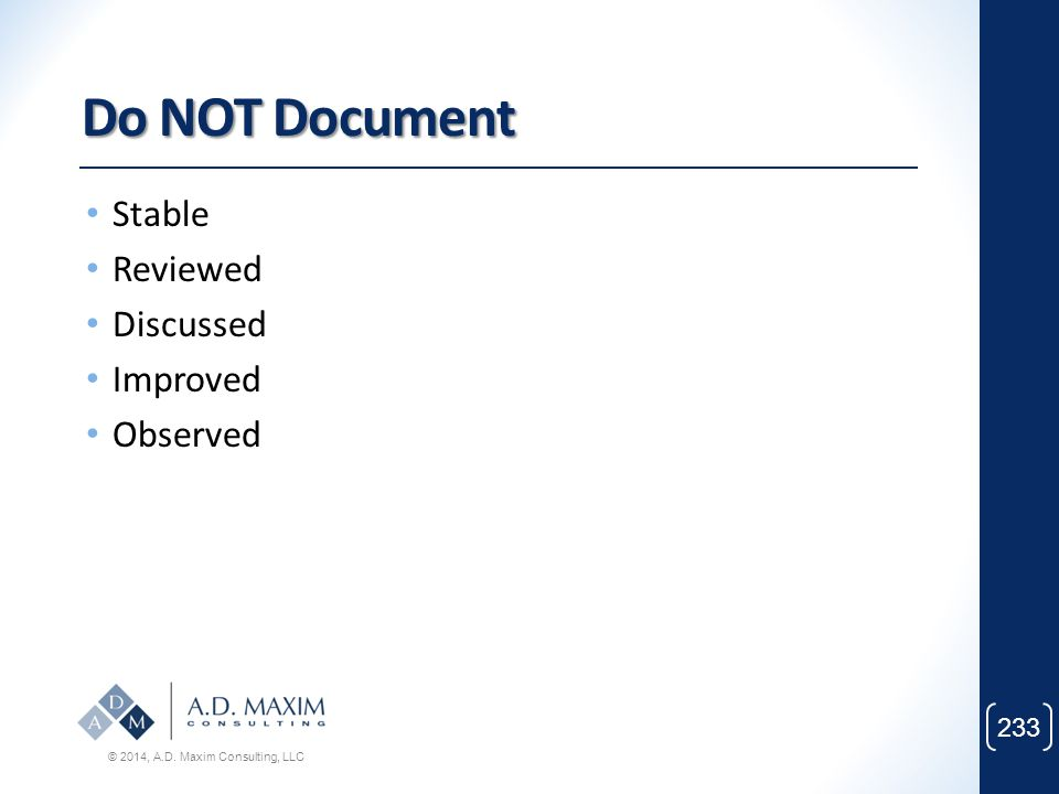 Do NOT Document Stable Reviewed Discussed Improved Observed