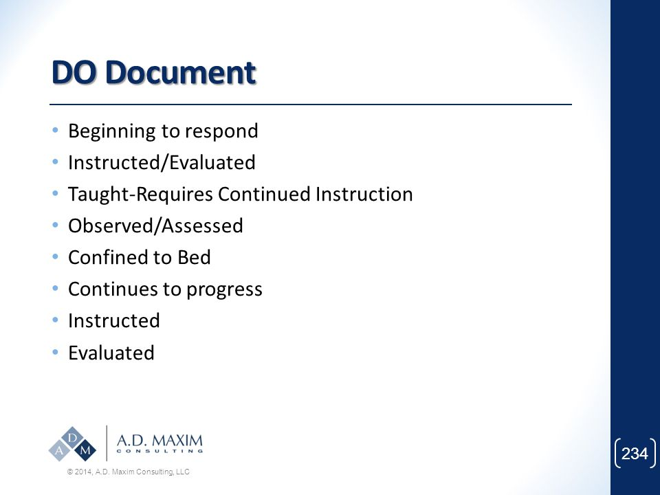 DO Document Beginning to respond Instructed/Evaluated