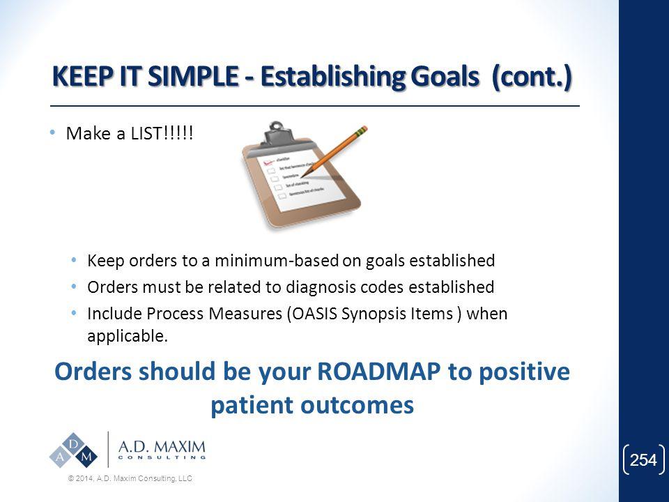 KEEP IT SIMPLE - Establishing Goals (cont.)