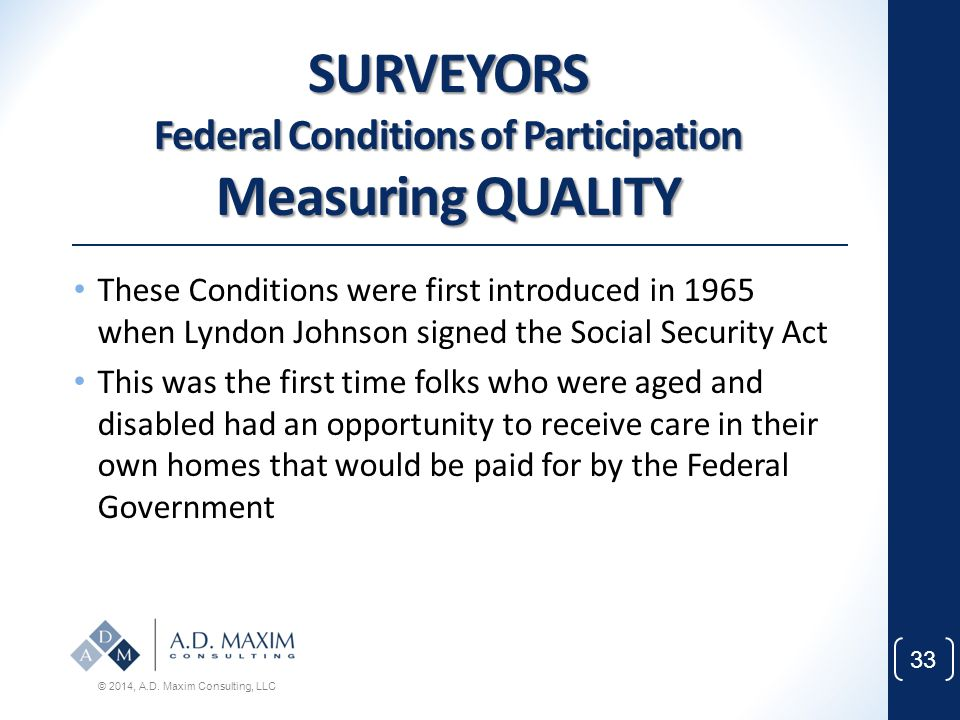 SURVEYORS Federal Conditions of Participation Measuring QUALITY