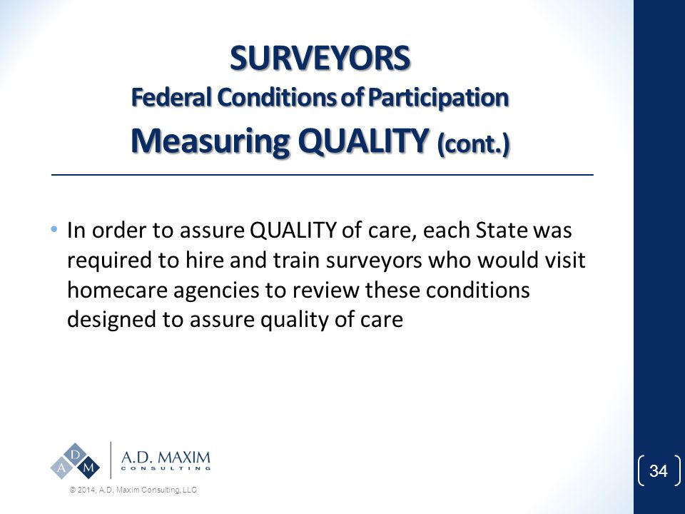 SURVEYORS Federal Conditions of Participation Measuring QUALITY (cont